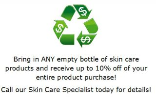 Bring in ANY empty bottle of skin care products (this includes Neutrogena, Olay, etc.) and receive up to 10% off your entire product purchase. Contour Dermatology