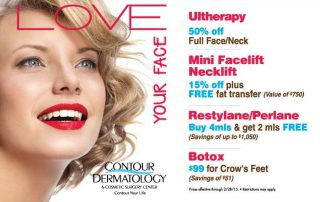 Love your new face at Contour Dermatology, February 2015 Specials
